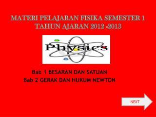 Materi Pelajaran Fisika Semester 1 tahun ajaran 2012 -2013