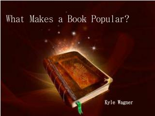 What Makes a Book Popular? Kyle Wagner