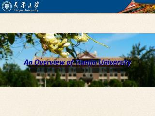 An Overview of Tianjin University