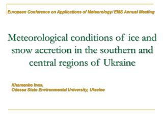 Meteorological conditions of ice and snow accretion in the southern and central regions of Ukraine