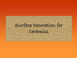 Surface Decoration for Ceramics