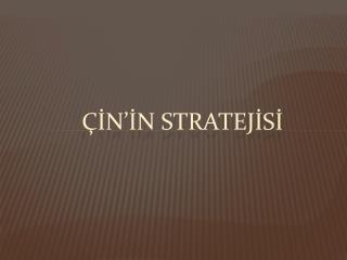 çİn'İn strateJİsİ