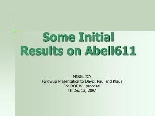 Some Initial Results on Abell611