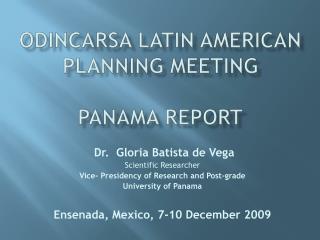 ODINCARSA Latin American Planning  Meeting PANAMA  REPORT