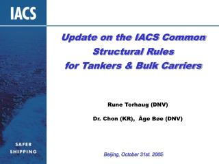 Update on the IACS Common Structural Rules for Tankers  Bulk Carriers