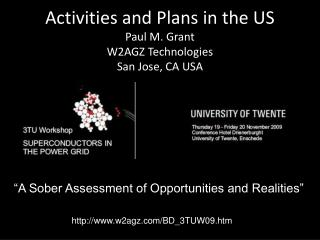 Activities and Plans in the US Paul M. Grant W2AGZ Technologies San Jose, CA USA