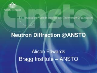 Neutron Diffraction @ANSTO