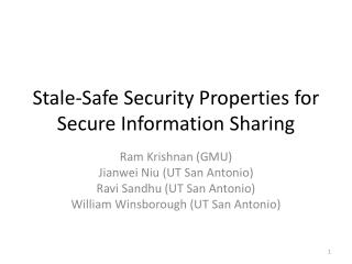 Stale-Safe Security Properties for Secure Information Sharing