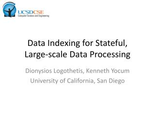 Data Indexing for  Stateful ,  Large-scale Data Processing