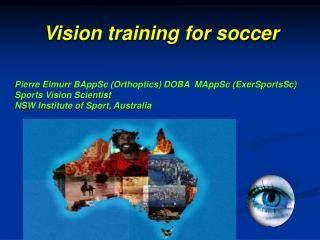 Pierre Elmurr BAppSc (Orthoptics) DOBA  MAppSc (ExerSportsSc)  Sports Vision Scientist