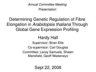 Hardy Hall Supervisor: Brian Ellis Co-supervisor: Carl Douglas