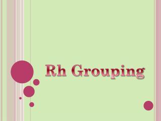Rh Grouping
