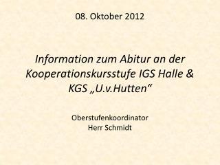 Oberstufenkoordinator Herr Schmidt