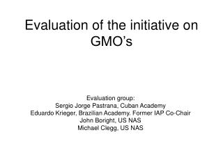 Evaluation of the initiative on GMO�s