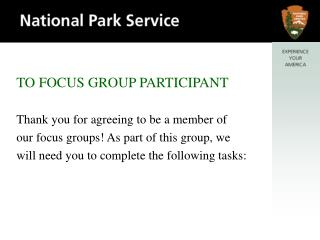 TO FOCUS GROUP PARTICIPANT Thank you for agreeing to be a member of
