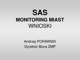 SAS MONITORING MIAST WNIOSKI