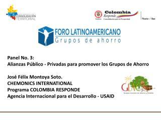 Panel No. 3:  Alianzas Público - Privadas para promover los Grupos de Ahorro