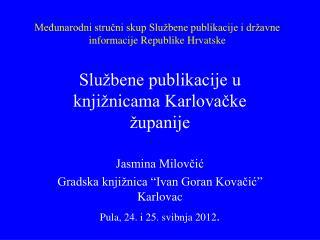 Međunarodni stručni skup Službene publikacije i državne informacije Republike Hrvatske