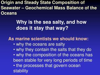 As marine scientists we should know:  why the oceans are salty