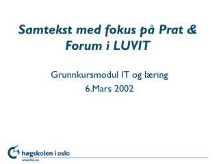 Samtekst med fokus på Prat & Forum i LUVIT