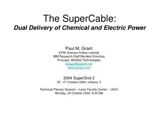 The SuperCable: Dual Delivery of Chemical and Electric Power