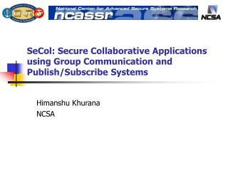 SeCol: Secure Collaborative Applications using Group Communication and Publish/Subscribe Systems
