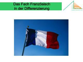 Das Fach Französisch  in der Differenzierung