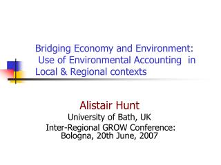 Bridging Economy and Environment:   Use of Environmental Accounting  in Local  Regional contexts
