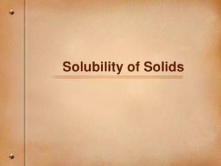 Solubility of Solids