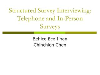 Structured Survey Interviewing: Telephone and In-Person Surveys