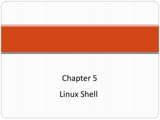 Chapter 5 Linux Shell