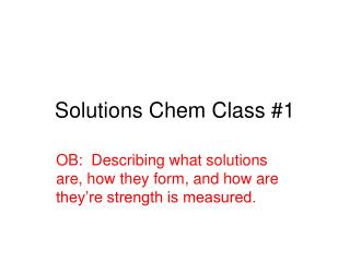 Solutions Chem Class #1