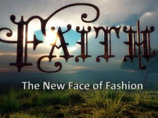 The  New  Face  of  Fashion