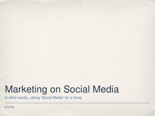 Marketing on Social Media