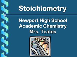 Newport High School Academic Chemistry Mrs. Teates