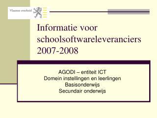 Informatie voor schoolsoftwareleveranciers 2007-2008