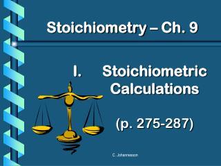 Stoichiometric Calculations (p. 275-287)