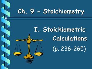 Ch. 9 -  Stoichiometry
