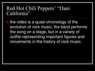 "Red Hot Chili Peppers' ""Dani California"""