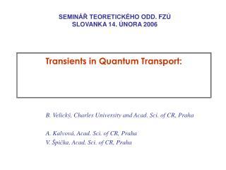 Transients in Quantum Transport: