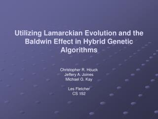 Utilizing Lamarckian Evolution and the Baldwin Effect in Hybrid Genetic Algorithms