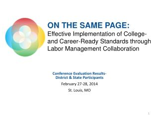 Conference  Evaluation Results- District & State Participants  February 27-28, 2014 St. Louis, MO