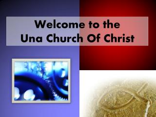 Welcome to the  Una Church Of Christ
