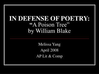 "IN DEFENSE OF POETRY: "" A Poison Tree"" by William Blake"