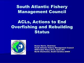 South Atlantic Fishery Management Council ACLs, Actions to End Overfishing and Rebuilding Status