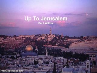 Up To Jerusalem Paul Wilbur
