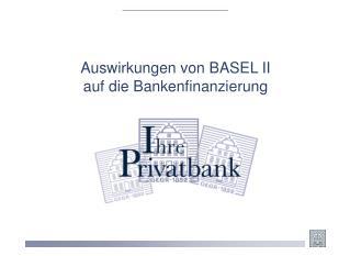 Auswirkungen von BASEL II auf die Bankenfinanzierung