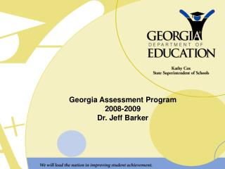 Georgia Assessment Program 2008-2009 Dr. Jeff Barker