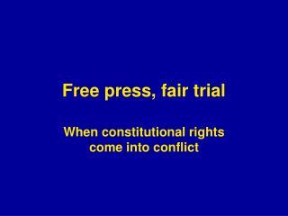 Free press, fair trial
