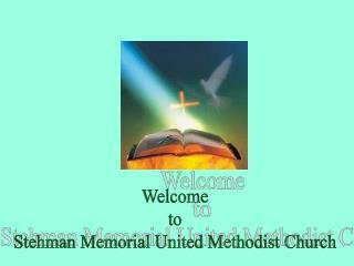 Welcome to Stehman Memorial United Methodist Church